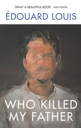 Who Killed My Father by Edouard Louis