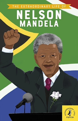 The Extraordinary Life of Nelson Mandela by E.L. Norry