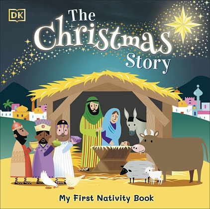 The Christmas Story : Experience the magic of the first Christmas by DK