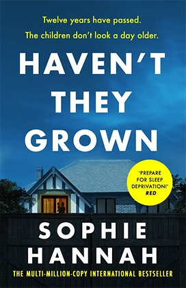 Haven't They Grownby Sophie Hannah