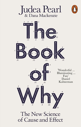 The Book of Why : The New Science of Cause and Effect by Judea Pearl