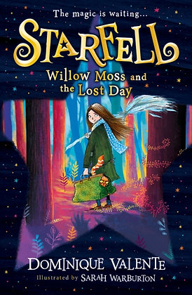 Starfell: Willow Moss and the Lost Day : 1 by Dominique Valente