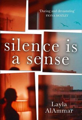 Silence is a Sense by Layla AlAmmar