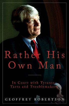 Rather His Own Man by Geoffrey QC Robertson