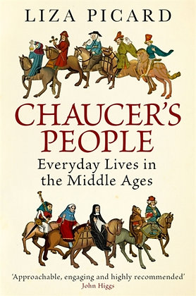 Chaucer's People : Everyday Lives in the Middle Ages by Liza Picard