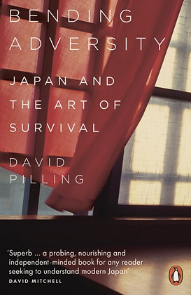 Bending Adversity : Japan and the Art of Survival by David Pilling