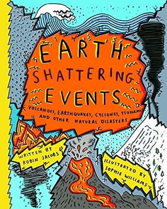 Earthshattering Events! :bySophie Williams,Robin Jacobs