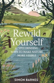 Rewild Yourself by Simon Barnes