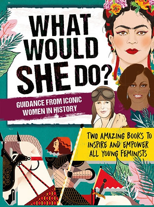 What Would She Do? Advice from Iconic Women in History  by Kay Woodward