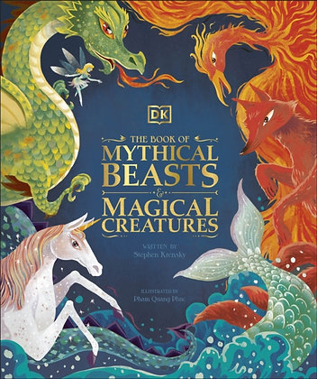 The Book of Mythical Beasts and Magical Creatures : Meet your favourite monsters