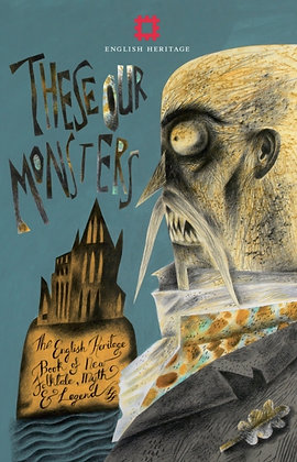 These Our Monsters : The English Heritage Collection of New Stories