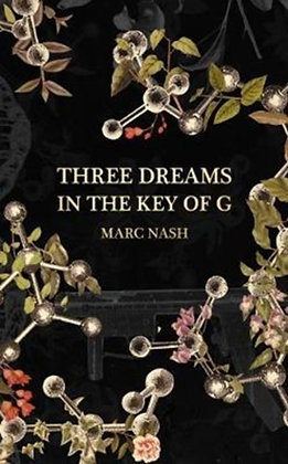 Three Dreams in the Key of G by Marc Nash