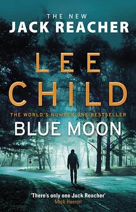 Blue Moon : (Jack Reacher 24) by Lee Child