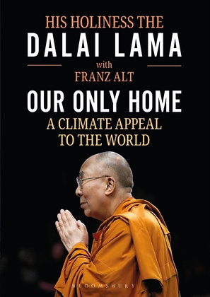 Our Only Home : A Climate Appeal to the World by The Dalai Lama