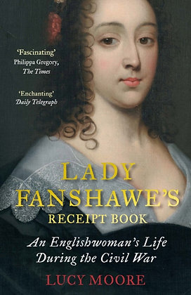 Lady Fanshawe's Receipt Book by Lucy Moore