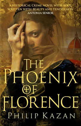 The Phoenix of Florence : The dark underbelly of Renaissance Italy by Philip Kaz