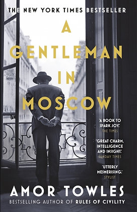 A Gentleman in Moscow : The worldwide bestseller by Amor Towles