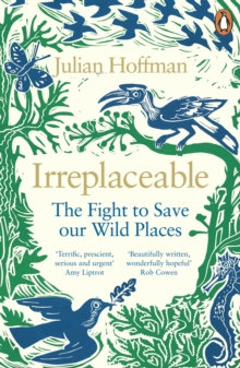Irreplaceable : The fight to save our wild places by Julian Hoffman