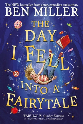 The Day I Fell Into a Fairytale : by Ben Miller