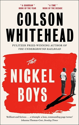 The Nickel Boys : Winner  Pulitzer Prize for Fiction 2020 by Colson Whitehead