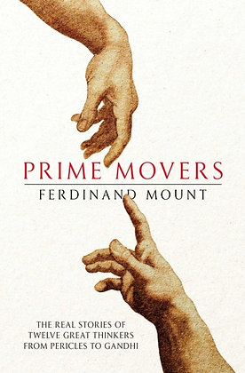 Prime Movers : The real stories of twelve great thinkers from Pericles to Gandhi