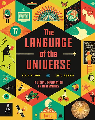 The Language of the Universe : A Visual Exploration of Maths by Colin Stuart