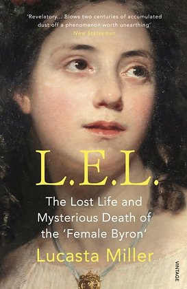 L.E.L.The Lost Life and Mysterious Death of the 'Female Byron' by Lucasta Miller