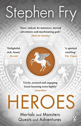 Heroes : The myths of the Ancient Greek heroes retold by Stephen Fry
