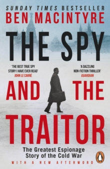 The Spy and the Traitor :  Greatest Espionage Story of the Cold War by Ben Ma