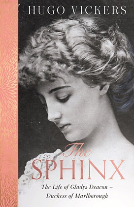 The Sphinx : The Life of Gladys Deacon - Duchess of Marlborough by Hugo Vickers