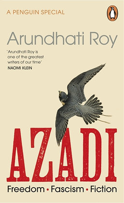 AZADI : Freedom. Fascism. Fiction. by Arundhati Roy