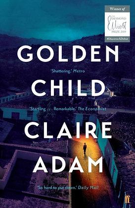 Golden Child : A Novel by Claire Adam