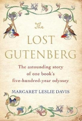The Lost Gutenberg : Obsession and Rare Books by Margaret Leslie Davis