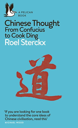 Chinese Thought : From Confucius to Cook Ding by Roel Sterckx