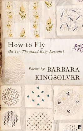 How to Fly:In Ten Thousand Easy Lessons) by Barbara Kingsolver