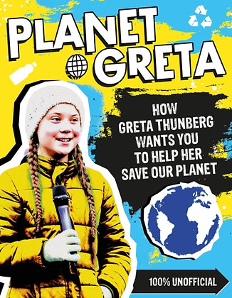 Planet Greta: How Greta Thunberg Wants You to Help Her Save Our Planet by Schola
