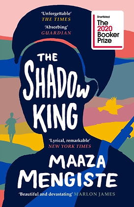 The Shadow King : SHORTLISTED FOR THE BOOKER PRIZE 2020 by Maaza Mengiste