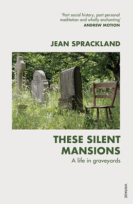 These Silent Mansions : A life in graveyards by Jean Sprackland