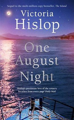 One August Night : Sequel to much-loved classic, The Island by Victoria Hislop