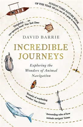 Incredible Journeys : Sunday Times Nature Book of the Year 2019 by David Barrie