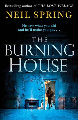 The Burning House:Gripping & Terrifying , Based on a True Story! by  Neil Spring