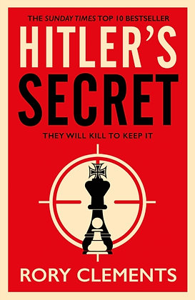 Hitler's Secret : The Sunday Times bestselling spy thriller by Rory Clements