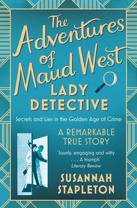 The Adventures of Maud West, Lady Detective : by Susannah Stapleton
