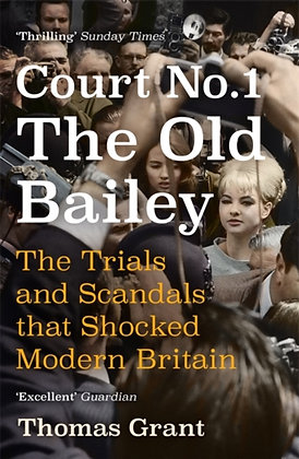 Court No. 1 The Trials and Scandals that Shocked Modern Britain by Thomas
