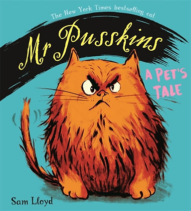 Mr Pusskins: A Pet's Tale : A Pet's Tale by Sam Lloyd