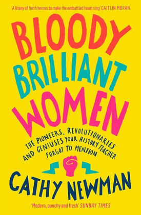Bloody Brilliant Women by Cathy Newman