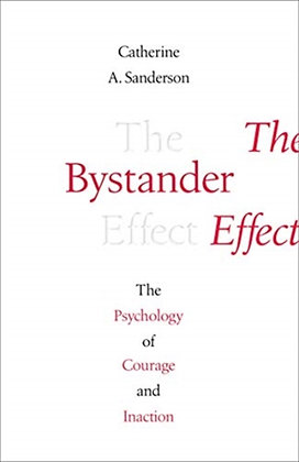 The Bystander Effect by Catherine A. Sanderson