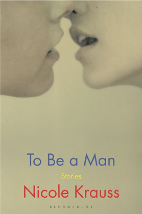 To Be a Man by Nicole Krauss