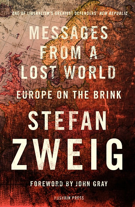 Messages from a Lost World : Europe on the Brink by Stefan Zweig