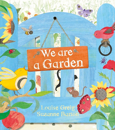 We Are a Garden by Louise Greig
